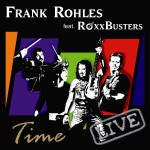 FrankRohlesRoxxBusters-Time Live